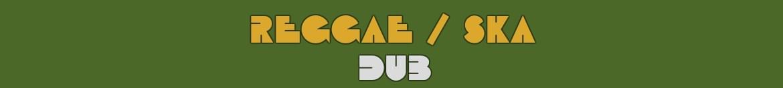 Reggae / Ska / Dub